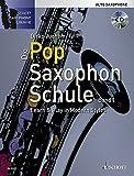 Die Pop Saxophon Schule: Learn & Play in Modern Styles. Band 1. Alt-Saxophon. Lehrbuch mit CD....