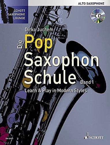 Die Pop Saxophon Schule: Learn & Play in Modern Styles. Band 1. Alt-Saxophon. Lehrbuch mit CD. (Schott Saxophone Lounge)