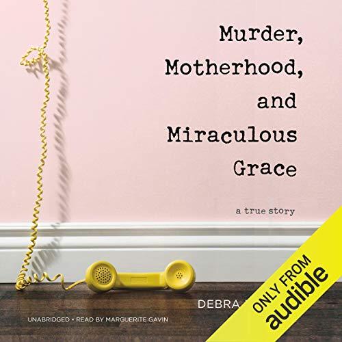 Murder, Motherhood, and Miraculous Grace audiobook cover art