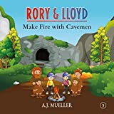 Rory & Lloyd Make Fire with Cavemen (The Adventures of Rory & Lloyd) (English Edition)