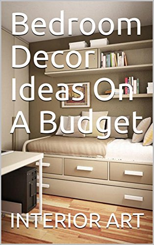 Bedroom Decor Ideas On A Budget English Edition Ebook Arch
