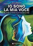 Io sono la mia voce. Quando la mente fa ammalare la voce