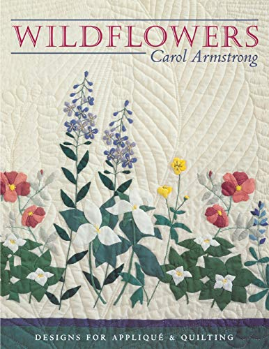 Wildflowers: Designs for Applique & Quilting: Designs for Applique and Quilting