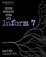 Creating Interactive Fiction with Inform 7, 1st Edition