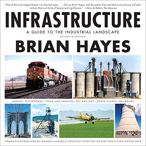 Compare Textbook Prices for Infrastructure: A Guide to the Industrial Landscape Revised and Updated Edition ISBN 9780393349832 by Hayes, Brian