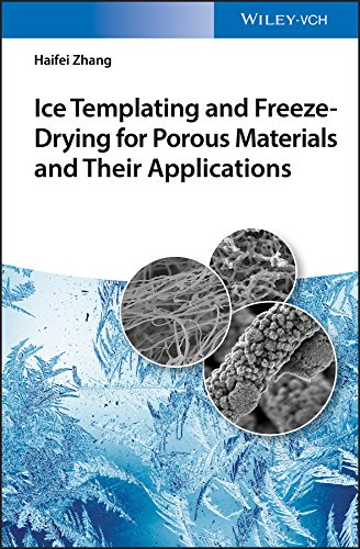 Ice Templating and Freeze-Drying for Porous Materials and Their Applications (English Edition)