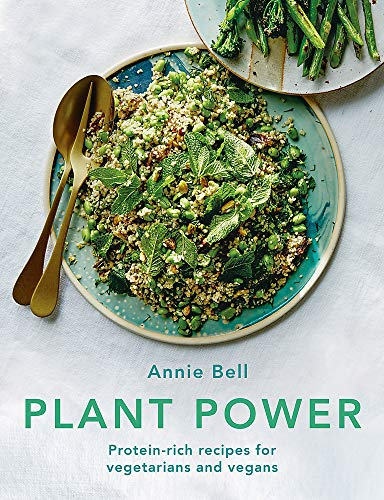 Plant Power: 100 protein-packed recipes for vegetarians and vegans