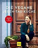 Die vegane Jeden-Tag-Küche: Brandneue Rezepte von La Veganista (GU Themenkochbuch)