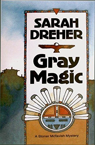 Gray Magic (Stoner McTavish Mysteries Book 3) (English Edition)