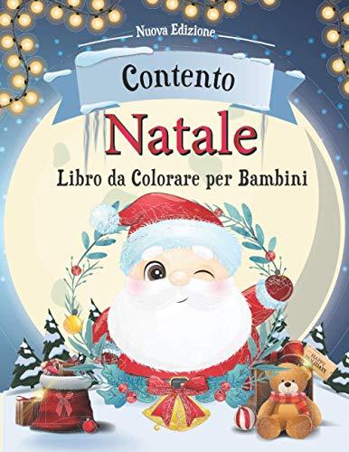Natale libro da colorare per bambini: buon natale con Babbo Natale, alberi, pupazzi di neve e tante sorprese - i migliori regali per natale