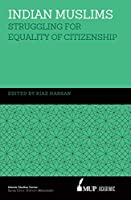 Indian Muslims: Struggling for Equality of Citizenship