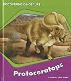 Protoceratops (Discovering Dinosaurs)