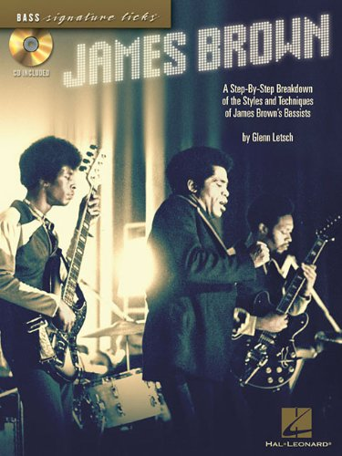 James Brown: A Stey-by-step Breakdown of the Styles and Techniques of James Brown\'s Bassists