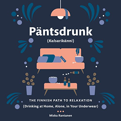 Pantsdrunk: Kalsarikanni audiobook cover art