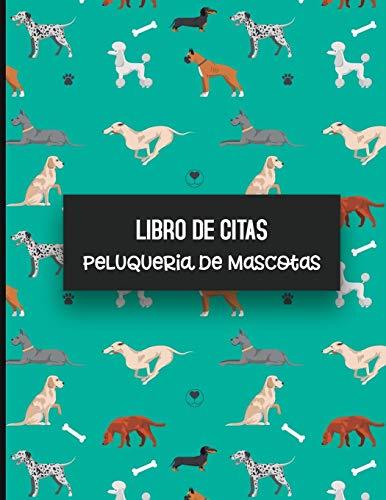 Libro de Citas Peluqueria de Mascotas: Libreta para Apuntar y Agendar Citas para Peluquera o Veterinaria, Spas de Perros, Cuidado de Mascotas, con ... pm 52 semanas Tapa Verde Perros 8.5 x 11 in