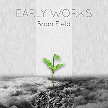 Brian Field - Early Works