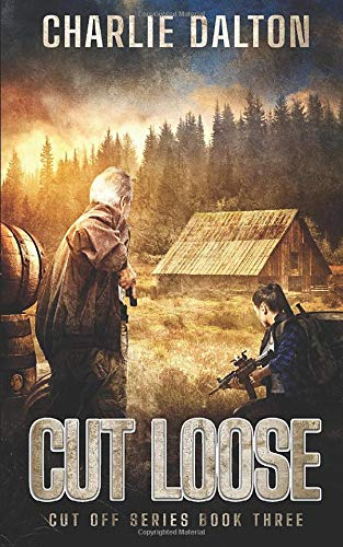 Cut Loose: EMP post apocalyptic survival fiction (Cut Off, Band 3)