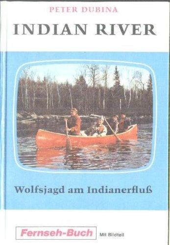 Wolfsjagd am Indianerfluss (Schneider Buch Fernsehen mit Bildteil)