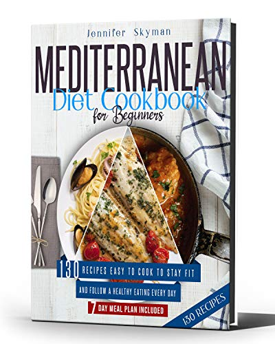 Mediterranean Diet Cookbook for Beginners: Meal Prep Recipes Easy to Cook to Stay Fit and Follow a Healthy Eating Routine Every Day (English Edition)