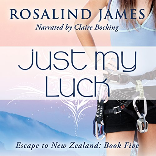 Just My Luck     Escape to New Zealand, Book 5              Written by:                                                                                                                                 Rosalind James                               Narrated by:                                                                                                                                 Claire Bocking                      Length: 12 hrs and 56 mins     1 rating     Overall 5.0