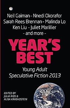Year's Best YA Speculative Fiction 2013 by [Julia Rios, Alisa Krasnostein]
