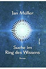 Suche im Ring des Wissens: Roman Gebundene Ausgabe