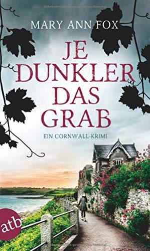 Je dunkler das Grab: Ein Cornwall-Krimi (Mags Blake, Band 2)