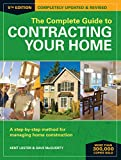 The Complete Guide to Contracting Your Home: A Step-by-Step Method for Managing Home