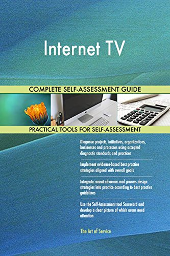 Internet TV All-Inclusive Self-Assessment - More than 670 Success Criteria, Instant Visual Insights, Comprehensive Spreadsheet Dashboard, Auto-Prioritized for Quick Results