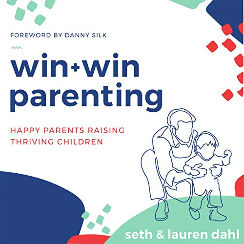 Win+Win Parenting     Happy Parents Raising Thriving Children              By:                                                                                                                                 Seth Dahl,                                                                                        Lauren Dahl                               Narrated by:                                                                                                                                 Greg Simms                      Length: 4 hrs and 12 mins     Not rated yet     Overall 0.0