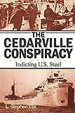 The Cedarville Conspiracy: Indicting U.S. Steel