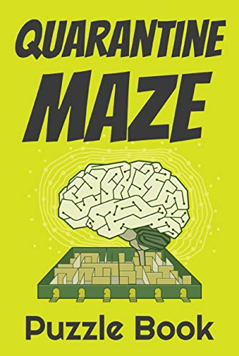 Quarantine Maze Puzzle Book: Challenging Activity Workbook for Kids | Fun Things To Do Inside (English Edition)