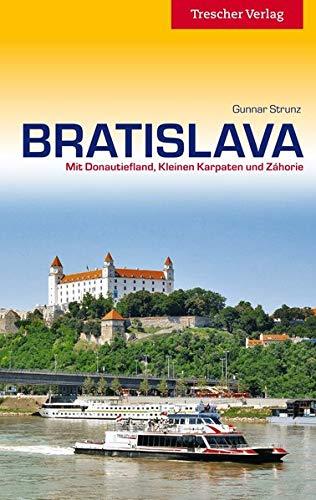 Reiseführer Bratislava: Mit Donautiefland, Kleinen Karpaten und Zahorie (Trescher-Reiseführer)