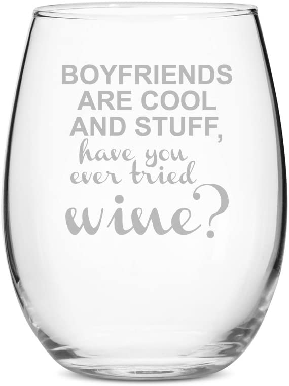 Ranking TOP13 Boyfirends Are Excellence Cool And Stuff Have Wine Stemless 21 oz You Tried