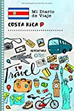 Costa Rica Mi Diario de Viaje: Libro de Registro de Viajes Guiado Infantil - Cuaderno de Recuerdos de Actividades en Vacaciones para Escribir, Dibujar, Afirmaciones de Gratitud para Niños y Niñas