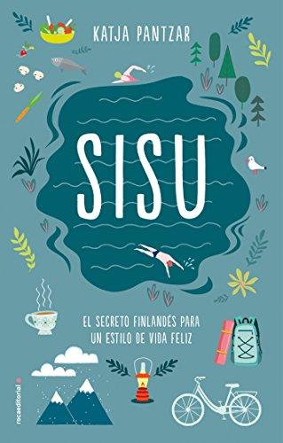 SISU: El secreto finlandés para un estilo de vida feliz (No Ficción)