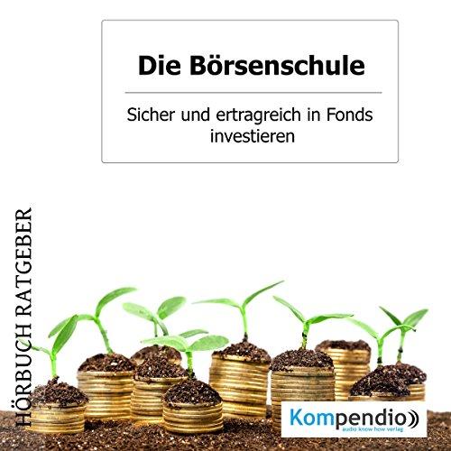 Sicher und ertragreich in Fonds investieren (Die Börsenschule) Titelbild