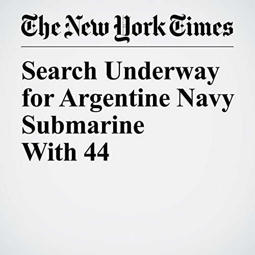 Search Underway for Argentine Navy Submarine With 44 copertina