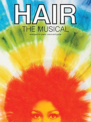 Hair: The Musical (PVG): Noten, Songbook für Klavier, Gesang, Gitarre