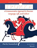 Tpoika, Activities Manual: A Communicative Approach to Russian Language, Life, and Culture