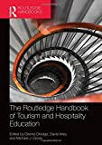 The Routledge Handbook of Tourism and Hospitality Education (Routledge Handbooks)