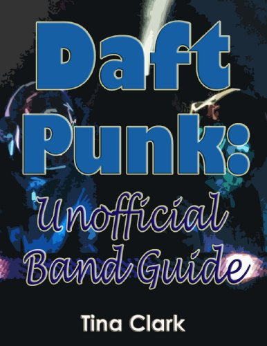 Daft Punk: Unofficial Band Guide (English Edition)