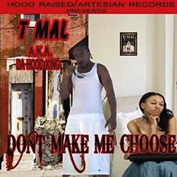 Don't Make Me Choose (feat. Valencia Divine)