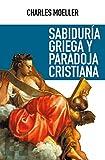 Sabiduría griega y paradoja cristiana (Nuevo Ensayo nº 55) (Spanish Edition)
