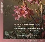 Anonymes Français XViiie siècle Coiées par le Père Pingré:La Suite Française Classique Le Livre d'orgue du Père Pingré