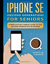 iPhone SE for Seniors: A Ridiculously Simple Guide to the Second-Generation SE iPhone PDF
