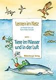 Lernen im Netz: Heft 5: Tiere im Wasser und in der Luft