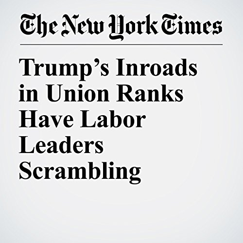 Trump's Inroads in Union Ranks Have Labor Leaders Scrambling copertina