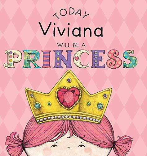 Today Viviana Will Be a Princess