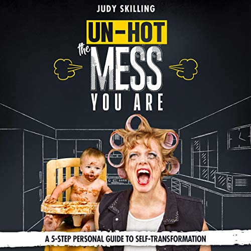 Un-Hot the Mess You Are audiobook cover art